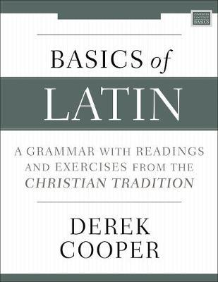 Basics of Latin by Derek Cooper