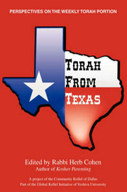Torah from Texas: Perspectives on the Weekly Torah Portion by Herb Cohen