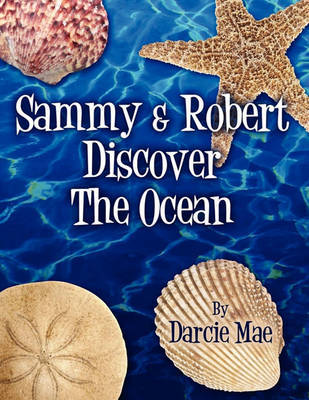 Sammy & Robert Discover the Ocean by Darcie Mae image