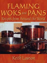 Flaming Woks and Pans by Keith Lawson