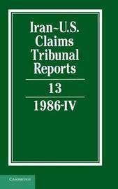 Iran-U.S. Claims Tribunal Reports: Volume 13