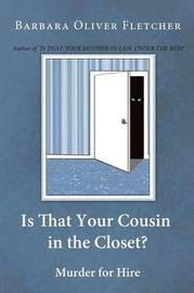 Is That Your Cousin in the Closet? by Barbara Oliver Fletcher