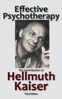 Effective Psychotherapy by Hellmuth Kaiser