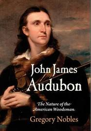 John James Audubon by Gregory Nobles image