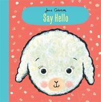 Jane Cabrera: Say Hello by Jane Cabrera