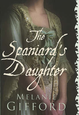 The Spaniard's Daughter by Melanie Gifford
