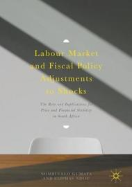 Labour Market and Fiscal Policy Adjustments to Shocks by Nombulelo Gumata