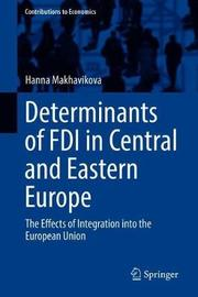 Determinants of FDI in Central and Eastern Europe by Hanna Makhavikova
