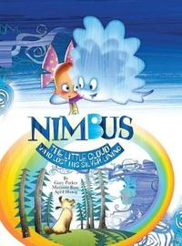 Nimbus the Little Cloud Who Lost His Silver Lining by Gary Parker