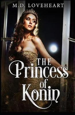 The Princess of Konin by M D Loveheart