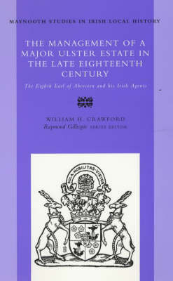 The Management of a Major Ulster Estate in the Late Eighteenth Century by W.H. Crawford image