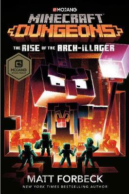 Minecraft Dungeons: Rise of the Arch-Illager by Matt Forbeck