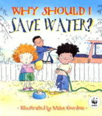 Why Should I Save Water? by Jen Green image