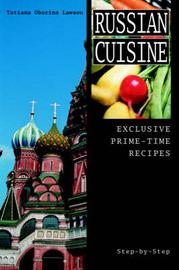 Russian Cuisine: Exclusive Prime-Time Recipes by Tatiana Oborina Lawson image
