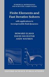Finite Elements and Fast Iterative Solvers by Howard C. Elman image