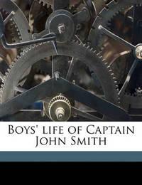 Boys' Life of Captain John Smith by Eleanor Hope Johnson