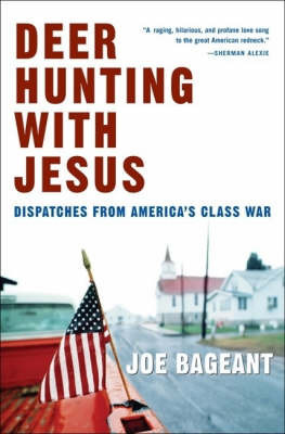 Deer Hunting With Jesus: Dispatches from America's Class War by Joe Bageant