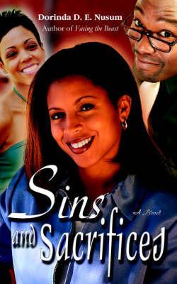 Sins and Sacrifices by Dorinda D.E. Nusum
