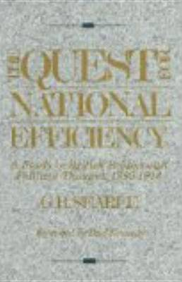 The Quest For National Efficiency by G.R. Searle