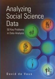 Analyzing Social Science Data by David de Vaus image