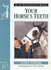 Your Horse's Teeth by Alison Schwabe image