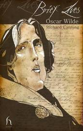Brief Lives: Oscar Wilde by Richard Canning image