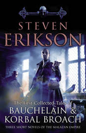 The Tales of Bauchelain and Korbal Broach: v. 1 by Steven Erikson