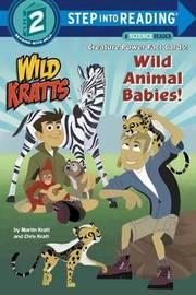 Wild Animal Babies! (Wild Kratts) Step into Reading Lvl 2 by Chris Kratt