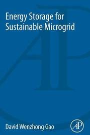 Energy Storage for Sustainable Microgrid by David Wenzhong Gao