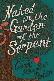 Naked in the Garden of the Serpent by Carey RavenStar Robin image