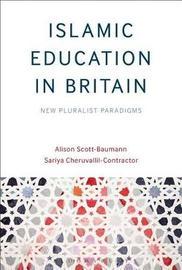 Islamic Education in Britain by Alison Scott-Baumann