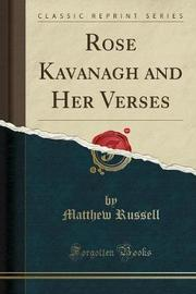 Rose Kavanagh and Her Verses (Classic Reprint) by Matthew Russell