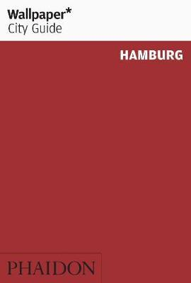 Wallpaper* City Guide Hamburg by Wallpaper*