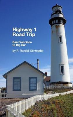 Best Highway 1 Road Trip by R Randall Schroeder