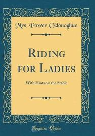Riding for Ladies by Mrs Power O'Donoghue image