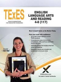 TExES English Language Arts and Reading 4-8 (117) by Sharon A Wynne image