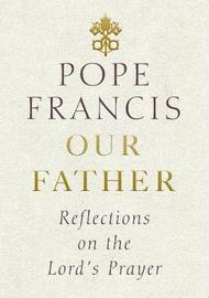 Our Father by Pope Francis