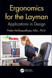 Ergonomics for the Layman by Prabir Mukhopadhyay