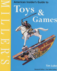 Miller's American Insider's Guide to Toys and Games by Tim Luke image