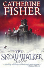 """The Snow-walker Trilogy: """"The Snow-walker's Son"""", """"The Empty Hand"""", """"The Soul Thieves"""" by Catherine Fisher image"""