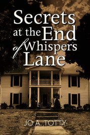 Secrets at the End of Whispers Lane by Jo A. Totty image