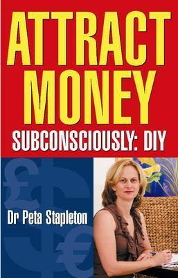 Attract Money Subconsciously by Peta Stapleton