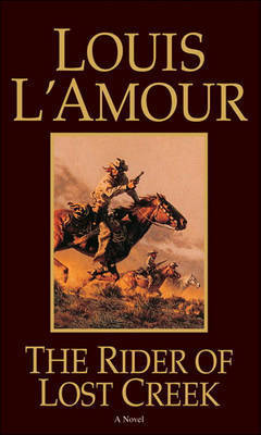 The Rider of Lost Creek by Louis L'Amour