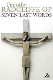 Seven Last Words by Timothy Radcliffe image
