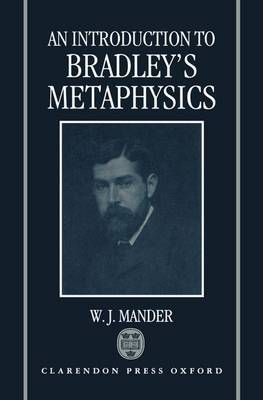An Introduction to Bradley's Metaphysics by W.J. Mander image
