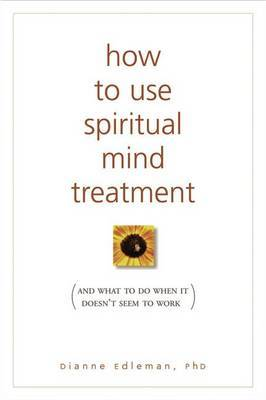 How to Use Spiritual Mind Treatment by Dianne Edleman