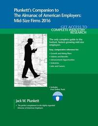 Plunkett's Companion to The Almanac of American Employers 2016 by Jack W Plunkett