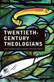 Twentieth Century Theologians by Philip Kennedy image