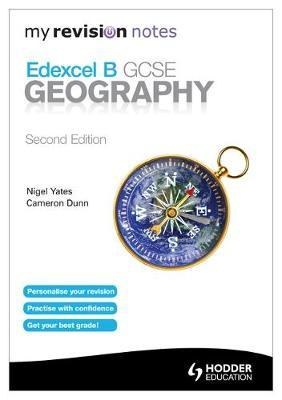 My Revision Notes: Edexcel B GCSE Geography Second Edition by Cameron Dunn image