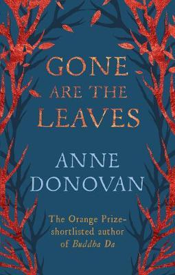 Gone are the Leaves by Anne Donovan